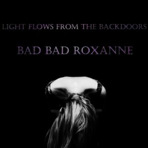 bad-bad-roxanne-light-flows-from-the-backdoors-review